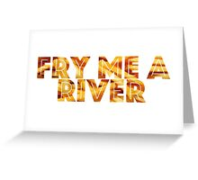 Fry Me A River Greeting Card