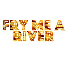 Fry Me A River Photographic Print