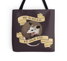 He Scream at Own Ass Tote Bag