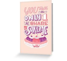 Valentine's - Share Sundae Greeting Card