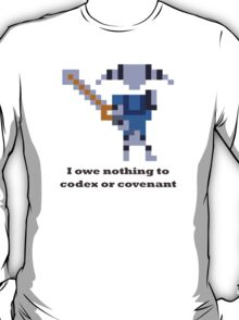 Sven - I owe nothing to codex or covenant T-Shirt