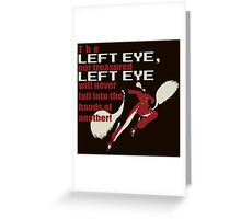 Our Treasured Left Eye Greeting Card