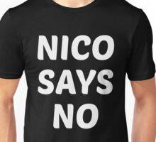 Nico Says No Unisex T-Shirt