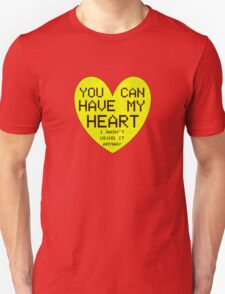 YOU CAN HAVE MY HEART (i wasn't using it anyway) T-Shirt