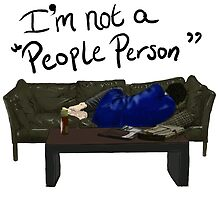 """I'm Not a """"People Person"""" by StealingThunder"""