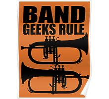 BAND GEEKS RULE-FLUGELHORN 2 Poster