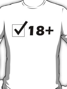 18+ - Are You Legal? T-Shirt