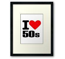 I love 50s Framed Print
