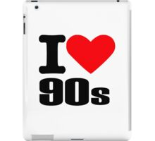 I love 90s iPad Case/Skin