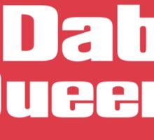 Dab Queen Sticker
