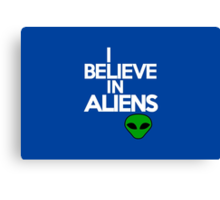 I believe in aliens Canvas Print