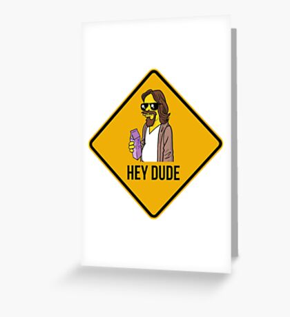 Hey Dude Greeting Card