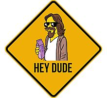 Hey Dude - Funny warning sign Photographic Print