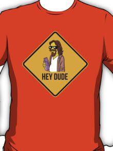 Hey Dude - Funny warning sign T-Shirt