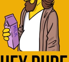 Hey Dude - Funny warning sign Sticker