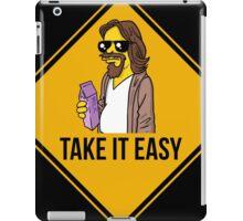 Take it easy Dude! iPad Case/Skin