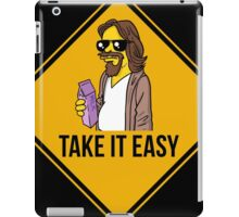 Take it easy Dude! iPad Case/Skin