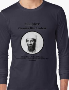 I am not Osama Bin Laden Long Sleeve T-Shirt
