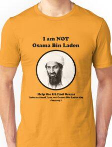I am not Osama Bin Laden Unisex T-Shirt