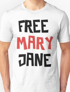 Free Mary Jane Legalize  Unisex T-Shirt