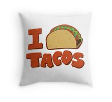 I Taco Tacos, how about you?  Throw Pillow