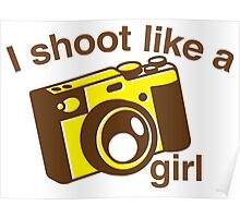 I shoot like a girl (Camera Photographer) Poster