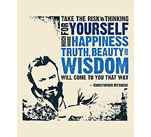 Christopher Hitchens: Think For Yourself Photographic Print