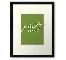 Font Snob Framed Print