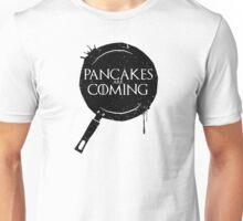 Pancakes Are Coming- Black Version Unisex T-Shirt