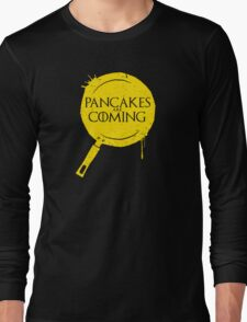 Pancakes Are Coming Long Sleeve T-Shirt
