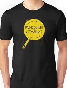 Pancakes Are Coming Unisex T-Shirt