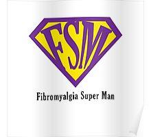 Fibromyalgia Super Man Poster