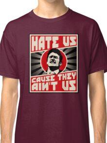 Hate us! Classic T-Shirt