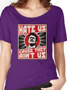 Hate us! Women's Relaxed Fit T-Shirt