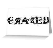 Official Crazed Tees, Stickers, Mugs etc. Greeting Card