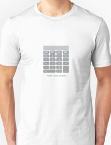 Don't count on me! (light t-shirt) T-Shirt