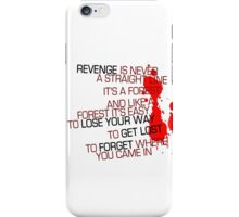 Kill Bill - Revenge Is Never A Straight Line iPhone Case/Skin