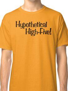 Hypothetical High-Five! Classic T-Shirt