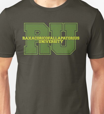 Raxacoricofallapatorius University Unisex T-Shirt