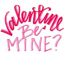 Valentine, BE MINE? Photographic Print