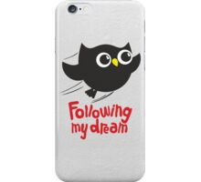Owl. Following my dream. iPhone Case/Skin