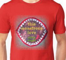 This Monstrous Love Unisex T-Shirt