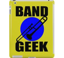 BAND GEEKS RULE-TROMBONE iPad Case/Skin