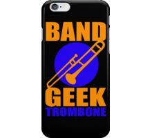 BAND GEEKS RULE-TROMBONE iPhone Case/Skin