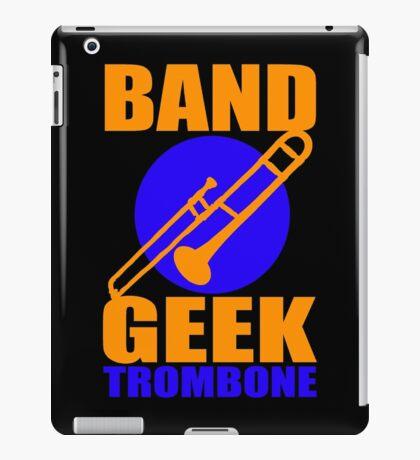 BAND GEEKS RULE-TROMBONE iPad Case/Skin