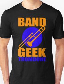 BAND GEEKS RULE-TROMBONE T-Shirt