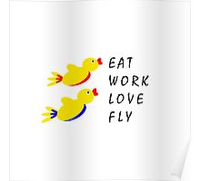 Eat Work Love Fly Poster