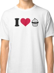 I love Cupcakes Classic T-Shirt