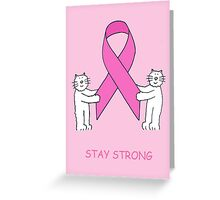 Breast Cancer pink ribbon, stay strong with cats. Greeting Card