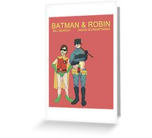 Batman & Robin Directed by Wes Anderson Greeting Card